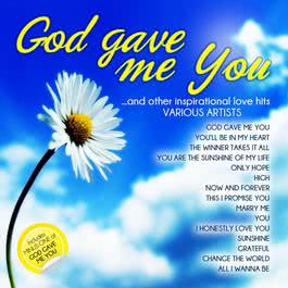God Gave Me You And Other Inspirational Love Hits 2012 Various Artists
