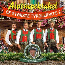 De Største Tyrolerhits 2 2012 Alpenspektakel