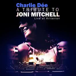 A Tribute To Joni Mitchell 2009 Charlie Dee