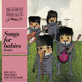 Baby Deli Beatles Songs For Babies 2010 Baby Deli Music
