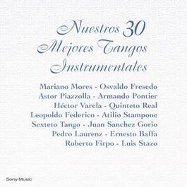 Nuestros 30 Mejores Tangos Instrumentales 2001 Various Artists