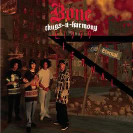E. Eternal 1999 1995 Bone Thugs N Harmony