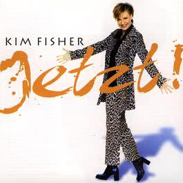 Jetzt! 2006 Kim Fisher