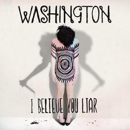 I Believe You Liar 2011 Washington