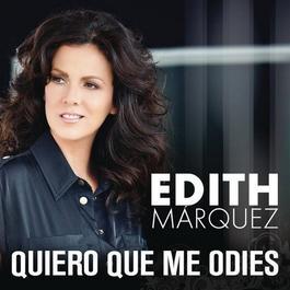 Quiero Que Me Odies 2011 Edith Marquez