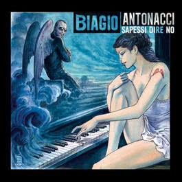 Sapessi dire no 2012 Biagio Antonacci
