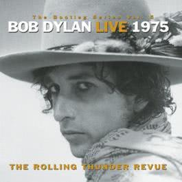 The Bootleg Series, Vol. 5 - Bob Dylan Live 1975: The Rolling Thunder Revue 1976 Bob Dylan