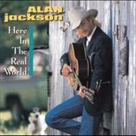 Here In The Real World 2008 Alan Jackson