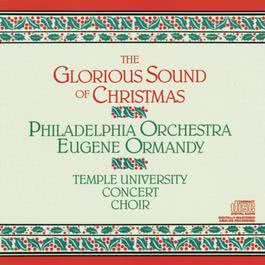 The Glorious Sound of Christmas 1986 Eugene Ormandy; Robert Page; Temple University Concert Choir; The Philadelphia Orchestra