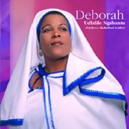 Udlalile Ngbantu 2007 Deborah