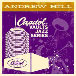 The Capitol Vaults Jazz Series 2010 Andrew Hill