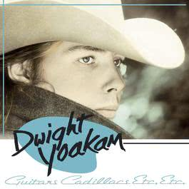 Guitars, Cadillacs, Etc., Etc. 2010 Dwight Yoakam