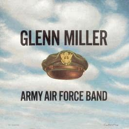 Army Air Force Band 2001 Glenn Miller; The Army Air Force Band