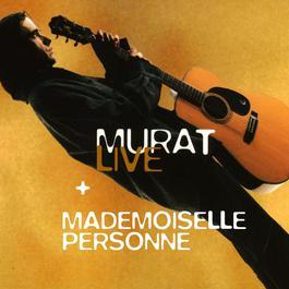 Live - Mademoiselle Personne 2009 Jean-Louis Murat
