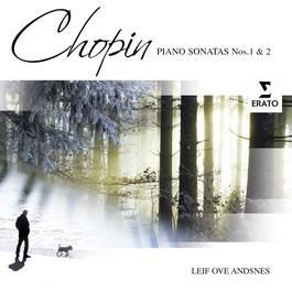 Chopin: Piano Sonatas Nos. 1 & 2 2006 Leif Ove Andsnes