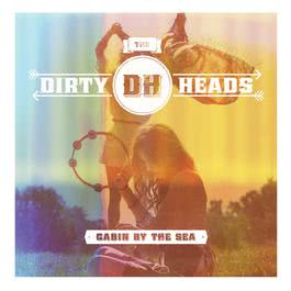 Cabin By The Sea 2012 The Dirty Heads