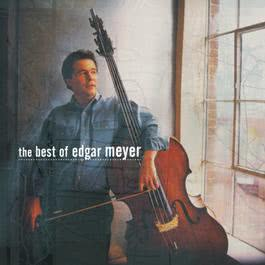 The Best of Edgar Meyer 2007 Edgar Meyer