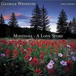 Montana: A Love Story 2005 George Winston