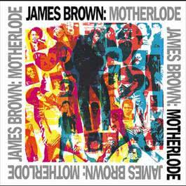 Motherlode 2003 James Brown