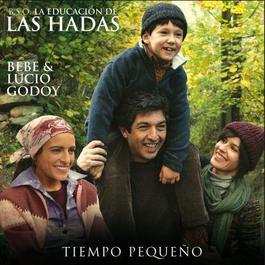 Tiempo Pequeño 2006 BEBE; Lucio Godoy