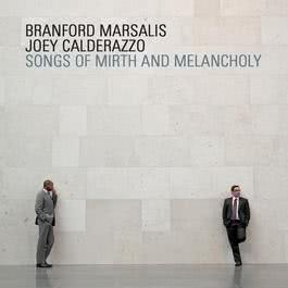 Songs Of Mirth And Melancholy 2011 Branford Marsalis