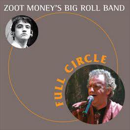 Full Circle 2007 Zoot Money's Big Roll Band