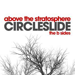 Above The Stratosphere - The B Sides 2010 Circleslide