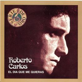 El Dia Que Me Quieras 2003 Roberto Carlos