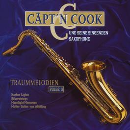 Traummelodien, Folge III 2003 Captain Cook und seine singenden Saxophone
