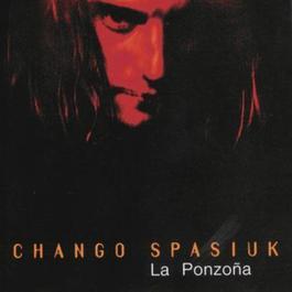 La Ponzona 2007 Chango Spasiuk