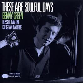 These Are Soulful Days 2004 Benny Green