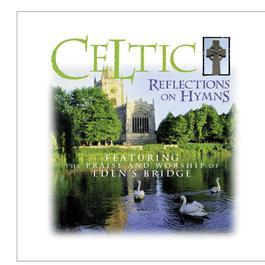Celtic Reflections On Hymns 1999 Eden's Bridge