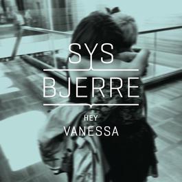 Hey Vanessa 2012 Sys Bjerre