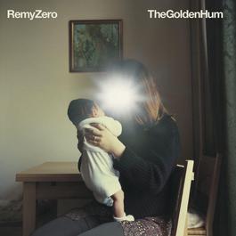 The Golden Hum (Internet Album) 2004 Remy Zero