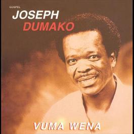 Joseph Dumako/Vuma Wena 2007 Joseph Dumako
