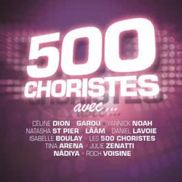 500 Choristes Volume 2 2008 Various Artists