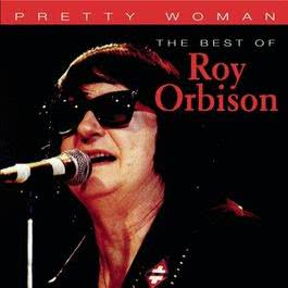 Pretty Woman 1980 Roy Orbison