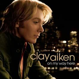On My Way Here 2008 Clay Aiken