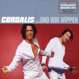 ...Und Wir Wippen 2003 Cordalis