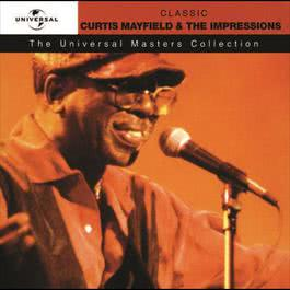 Curtis Mayfield & The Impressions - Universal Masters 2003 Curtis Mayfield