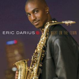 Night On The Town 2004 Eric Darius