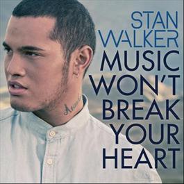 Music Won't Break Your Heart 2012 Stan Walker