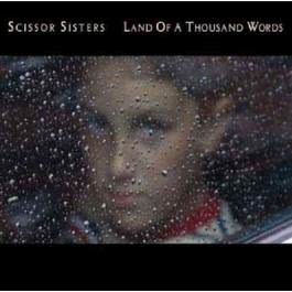 Land Of A Thousand Words 2006 Scissor Sisters