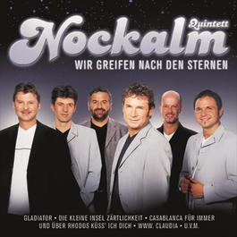 Wir greifen nach den Sternen 2005 Nockalm Quintett