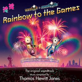 Rainbow To The Games: Music From The London 2012 Olympics Mascots Animated Films 2012 Thomas Hewitt Jones