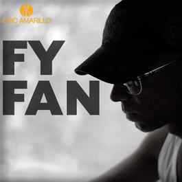 Fy Fan [Radio single] 2011 Eric Amarillo