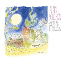 A cause d'elles [Edition Deluxe] 2012 Alain Souchon