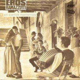 En Ciertos Momentos 1988 Eros Ramazzotti
