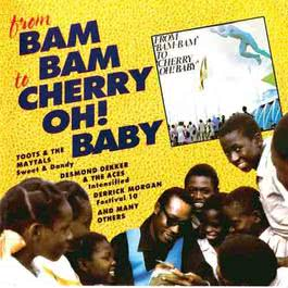 From Bam Bam To Cherry Oh Baby 2007 Various Artists