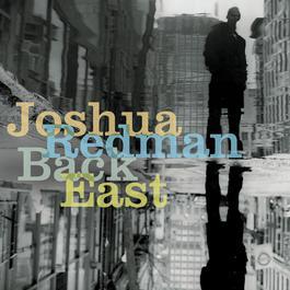 Back East 2009 Joshua Redman